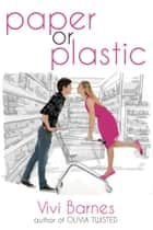 Paper or Plastic ebook by Vivi Barnes