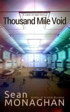 Thousand Mile Void ebook by Sean Monaghan