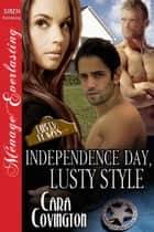 Independence Day, Lusty Style ebook by