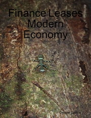 Finance Leases Modern Economy ebook by Dequan Gadson