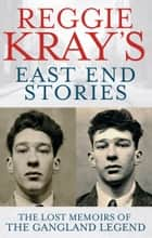 Reggie Kray's East End Stories ebook by Reggie Kray