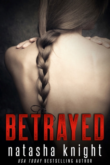 Betrayed - Prequel to Unhinged ebook by Natasha Knight
