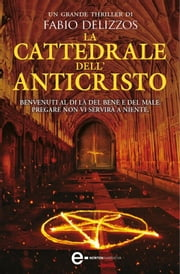 La cattedrale dell'Anticristo ebook by Fabio Delizzos