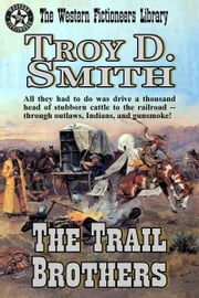 The Trail Brothers ebook by Troy D. Smith