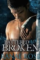 Battered Not Broken ebook by Ranae Rose