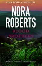 Blood Brothers - Number 1 in series ebook by Nora Roberts