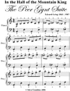 In the Hall of the Mountain King Peer Gynt Suite Easy Piano Sheet Music ebook by Edvard Grieg