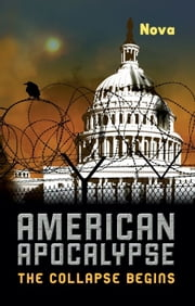 American Apocalypse - The Collapse Begins ebook by Nova