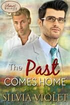 The Past Comes Home ebook by Silvia Violet