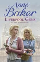 Liverpool Gems - Twin sisters chase their dreams? ebook by Anne Baker