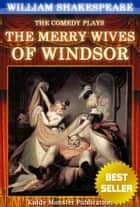 The Merry Wives of Windsor By William Shakespeare - With 30+ Original Illustrations,Summary and Free Audio Book Link ebook by William Shakespeare