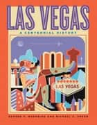 Las Vegas - A Centennial History ebook by Eugene P. Moehring, Michael S. Green