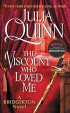 The Viscount Who Loved Me - Bridgerton ebook by Julia Quinn