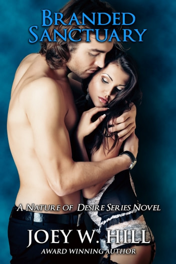 Branded Sanctuary - A Nature of Desire Series Novel ebook by Joey W. Hill