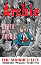 Archie: The Married Life Book 6 ebook by Paul Kupperberg, Fernando Ruiz, Pat Kennedy,...