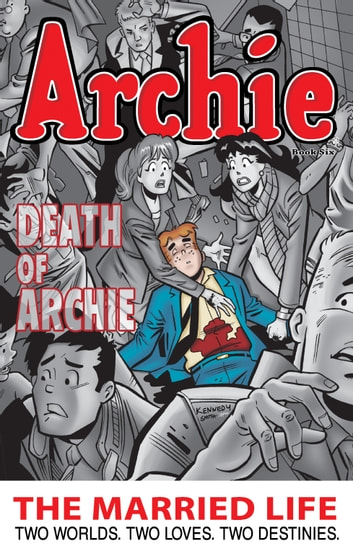 Archie: The Married Life Book 6 ebook by Paul Kupperberg