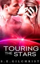 Touring The Stars eBook by S e Gilchrist