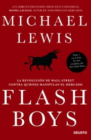 Flash Boys - La revolución de Wall Street contra quienes manipulan el mercado ebook by Michael Lewis,Iván Barbeitos