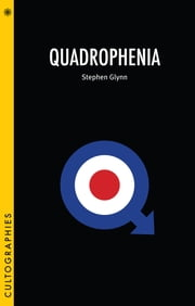 Quadrophenia ebook by Stephen Glynn