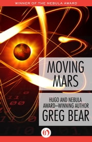 Moving Mars ebook by Greg Bear