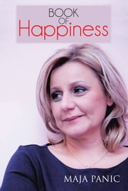Book of Happiness ebook by Maja Panic