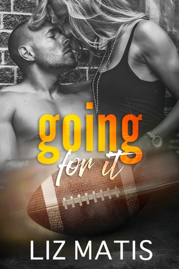 Going For It ebook by Liz Matis