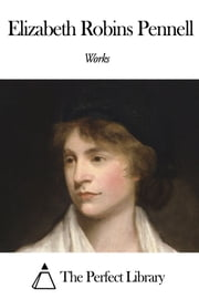 Works of Elizabeth Robins Pennell ebook by Elizabeth Robins Pennell