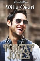 Tomcat Jones - Box Set ebook by Willa Okati