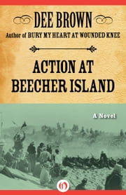 Action at Beecher Island - A Novel ebook by Dee Brown