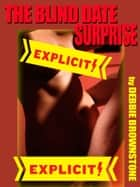 The Blind Date Surprise (A FFM ménage erotica story) ebook by Debbie Brownstone