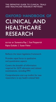 Oxford Handbook of Clinical and Healthcare Research ebook by Sumantra Ray,Sue Fitzpatrick,Rajna Golubic,Fisher,Sarah Gibbings