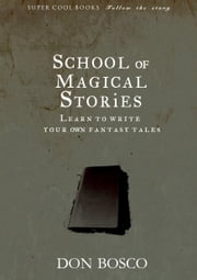 School of Magical Stories ebook by Don Bosco