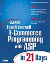 Sams Teach Yourself E-Commerce Programming with ASP in 21 Days ebook by Stephen Walther,Steve Banick,Jonathan Levine