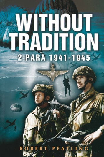 Without Tradition - 2 para 1941-1945 ebook by Robert Peatling