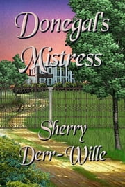 Donegal's Mistress ebook by Sherry Derr-Wille