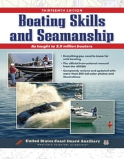 Boating Skills and Seamanship, BOOK ebook by Inc. U. S. Coast Guard Auxiliary Assoc.