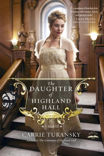 The Daughter of Highland Hall - A Novel ebook by Carrie Turansky