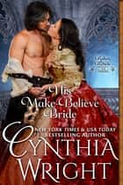 His Make-Believe Bride ekitaplar by Cynthia Wright