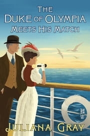 The Duke of Olympia Meets His Match ebook by Juliana Gray