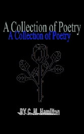 A Collection of Poetry ebook by Christina Hamilton