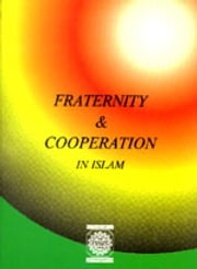 Fraternity & Cooporation In Islam - Islam world eBook by meisam mahfouzi, WORLD ORGANIZATION FOR ISLAMIC SERVICES