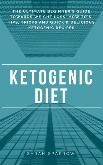 Ketogenic Diet eBook by Sarah Sparrow