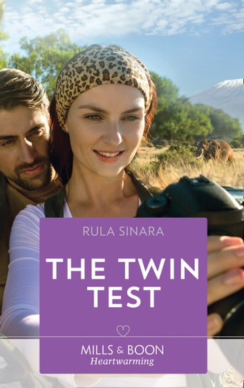The Twin Test (Mills & Boon Heartwarming) (From Kenya, with Love, Book 5) ebook by Rula Sinara