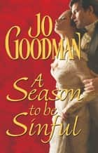 A Season To Be Sinful ebook by Jo Goodman