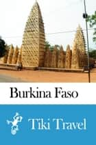 Burkina Faso Travel Guide - Tiki Travel ebook by Tiki Travel