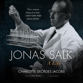 Jonas Salk - A Life audiobook by Charlotte DeCroes Jacobs