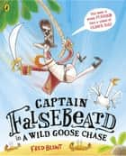Captain Falsebeard in a Wild Goose Chase ebook by Fred Blunt