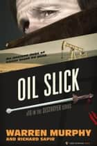 Oil Slick - The Destroyer #16 ebook by Warren Murphy, Richard Sapir