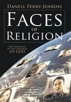 Faces of Religion ebook by Danell Perry-Jenkins
