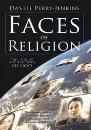 Faces of Religion - The Unveiling of The Children of God ebook by Danell Perry-Jenkins